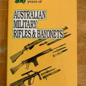 200-Years-of-Australian-Military-RIfles-Bayonets-by-Ian-Skennerton-Hard-Cover-254706132783